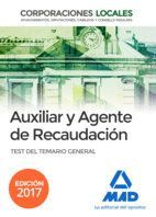 AUXILIARES Y AGENTES DE RECAUDACIÓN DE CORPORACIONES LOCALES. TEST DEL TEMARIO GENERAL