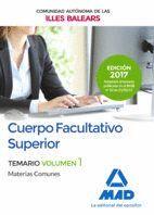 CUERPO FACULTATIVO SUPERIOR DE LA DE LA COMUNIDAD AUTÓNOMA DE LAS ILLES BALEARS. TEMARIO DE MATERIAS COMUNES VOLUMEN 1