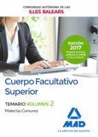 CUERPO FACULTATIVO SUPERIOR DE LA DE LA COMUNIDAD AUTÓNOMA DE LAS ILLES BALEARS. TEMARIO DE MATERIAS COMUNES VOLUMEN 2