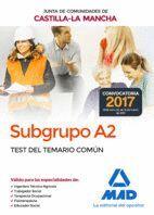 SUBGRUPO A2 DE LA JUNTA DE COMUNIDADES DE CASTILLA-LA MANCHA. TEST DEL TEMARIO COMÚN