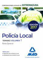 POLICÍA LOCAL DE EXTREMADURA. TEMARIO VOLUMEN 1 PARTE GENERAL
