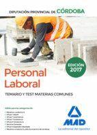 PERSONAL LABORAL DE LA DIPUTACIÓN PROVINCIAL DE CÓRDOBA. TEMARIO Y TEST MATERIAS COMUNES