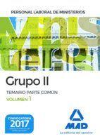 PERSONAL LABORAL DE MINISTERIOS GRUPO II. TEMARIO PARTE COMÚN VOLUMEN 1