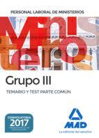 PERSONAL LABORAL DE MINISTERIOS GRUPO III. TEMARIO Y TEST PARTE COMÚN