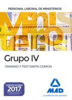 PERSONAL LABORAL DE MINISTERIOS GRUPO IV. TEMARIO Y TEST PARTE COMÚN