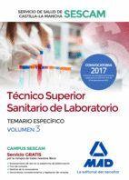 TÉCNICO SUPERIOR SANITARIO DE LABORATORIO DEL SERVICIO DE SALUD DE CASTILLA-LA MANCHA (SESCAM). TEMARIO ESPECÍFICO VOLUMEN 3