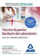 TÉCNICO SUPERIOR SANITARIO DE LABORATORIO DEL SERVICIO DE SALUD DE CASTILLA-LA MANCHA (SESCAM). TEST DEL TEMARIO ESPECÍFICO