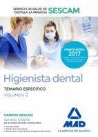 HIGIENISTA DENTAL DEL SERVICIO DE SALUD DE CASTILLA-LA MANCHA (SESCAM). TEMARIO ESPECÍFICO VOLUMEN 2