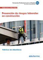 UF0531 PREVENCIÓN DE RIESGOS LABORALES EN CONSTRUCCIÓN. CERTIFICADO DE PROFESIONALIDAD FÁBRICAS DE ALBAÑILERÍA.FAMILIA PROFESIONAL EDIFICACIÓN Y OBRA