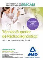 TÉCNICO SUPERIOR DE RADIODIAGNÓSTICO DEL SERVICIO DE SALUD DE CASTILLA-LA MANCHA (SESCAM). TEST DEL TEMARIO ESPECÍFICO