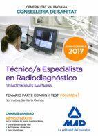 TÉCNICO/A ESPECIALISTA EN RADIODIAGNÓSTICO DE INSTITUCIONES SANITARIAS DE LA CONSELLERIA DE SANITAT DE LA GENERALITAT VALENCIANA. TEMARIO PARTE COMÚN