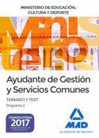 AYUDANTE DE GESTIÓN Y SERVICIOS COMUNES DEL MINISTERIO DE EDUCACIÓN, CULTURA Y DEPORTE. TEMARIO Y TEST PROGRAMA 2