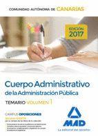 CUERPO ADMINISTRATIVO DE LA ADMINISTRACIÓN PÚBLICA DE LA COMUNIDAD AUTÓNOMA DE CANARIAS. TEMARIO VOLUMEN 1