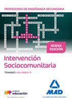 PROFESORES DE ENSEÑANZA SECUNDARIA INTERVENCIÓN SOCIOCOMUNITARIA. TEMARIO VOLUMEN 4