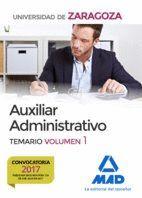 AUXILIAR ADMINISTRATIVO DE LA UNIVERSIDAD DE ZARAGOZA. TEMARIO VOLUMEN 1