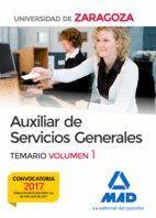 AUXILIAR DE SERVICIOS GENERALES DE LA UNIVERSIDAD DE ZARAGOZA. TEMARIO VOLUMEN 1