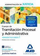 CUERPO DE TRAMITACIÓN PROCESAL Y ADMINISTRATIVA (PROMOCIÓN INTERNA) DE LA ADMINISTRACIÓN DE JUSTICIA. TEMARIO VOLUMEN 1