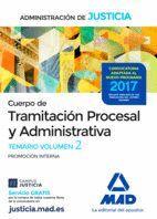 CUERPO DE TRAMITACIÓN PROCESAL Y ADMINISTRATIVA (PROMOCIÓN INTERNA) DE LA ADMINISTRACIÓN DE JUSTICIA. TEMARIO VOLUMEN 2