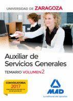 AUXILIAR DE SERVICIOS GENERALES DE LA UNIVERSIDAD DE ZARAGOZA. TEMARIO VOLUMEN 2