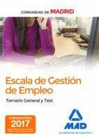 ESCALA DE GESTIÓN DE EMPLEO DE LA COMUNIDAD DE MADRID. TEMARIO GENERAL Y TEST.