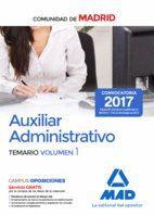 AUXILIAR ADMINISTRATIVO DE LA COMUNIDAD DE MADRID. TEMARIO VOLUMEN 1