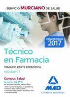 TÉCNICO EN FARMACIA DEL SERVICIO MURCIANO DE SALUD. TEMARIO PARTE ESPECÍFICA VOL 1