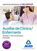 AUXILIAR DE CLÍNICA/ENFERMERÍA DE LA DIPUTACIÓN PROVINCIAL DE VALLADOLID. TEMARIO Y TEST DE MATERIAS COMUNES
