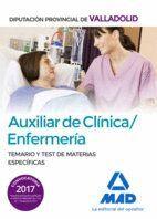 AUXILIAR DE CLÍNICA/ENFERMERÍA DE LA DIPUTACIÓN PROVINCIAL DE VALLADOLID. TEMARIO Y TEST DE MATERIAS ESPECÍFICAS