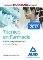 TÉCNICO EN FARMACIA DEL SERVICIO MURCIANO DE SALUD. TEMARIO PARTE ESPECÍFICA VOL 3 Y TEST (TEMAS Y TEST 23 AL 30)
