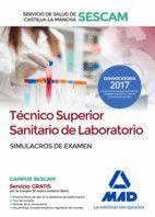 TÉCNICO SUPERIOR SANITARIO DE LABORATORIO DEL SERVICIO DE SALUD DE CASTILLA-LA MANCHA (SESCAM). SIMULACRO DE EXAMEN