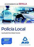 POLICÍA LOCAL DEL AYUNTAMIENTO DE SEVILLA. SUPUESTOS PRÁCTICOS