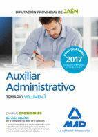 AUXILIAR ADMINISTRATIVO DE LA DIPUTACIÓN PROVINCIAL DE JAÉN. TEMARIO VOLUMEN 1