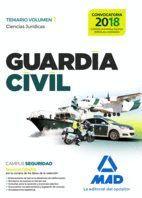 GUARDIA CIVIL TEMARIO PARA LA PREPARACIÓN DE OPOSICIÓN. CIENCIAS JURÍDICAS VOLUMEN 1