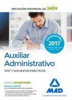 AUXILIAR ADMINISTRATIVO DE LA DIPUTACIÓN PROVINCIAL DE JAÉN. TEST Y SUPUESTOS PRÁCTICOS