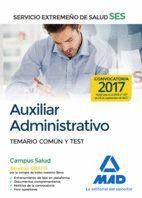 AUXILIAR ADMINISTRATIVO DEL SERVICIO EXTREMEÑO DE SALUD (SES). TEMARIO COMÚN Y TEST