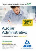 AUXILIAR ADMINISTRATIVO DEL SERVICIO EXTREMEÑO DE SALUD (SES).  TEMARIO ESPECÍFICO VOLUMEN 1