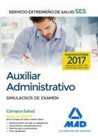 AUXILIAR ADMINISTRATIVO DEL SERVICIO EXTREMEÑO DE SALUD (SES). SIMULACROS DE EXAMEN