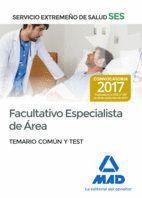 FACULTATIVO ESPECIALISTA DE ÁREA DEL XTREMEÑO DE SALUD (SES). TEMARIO COMÚN Y TESTSERVICIO E