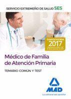 MÉDICOS DE FAMILIA DE ATENCIÓN PRIMARIA DEL SERVICIO EXTREMEÑO DE SALUD (SES).  TEMARIO COMÚN Y TEST