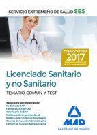 LICENCIADO SANITARIO Y NO SANITARIO DEL SERVICIO EXTREMEÑO DE SALUD (SES). TEMARIO COMÚN Y TEST