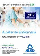 AUXILIAR DE ENFERMERÍA DEL SERVICIO EXTREMEÑO DE SALUD (SES). TEMARIO ESPECÍFICO VOLUMEN 1