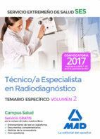 TÉCNICO/A ESPECIALISTA EN RADIODIAGNÓSTICO DEL SERVICIO EXTREMEÑO DE SALUD (SES). TEMARIO ESPECÍFICO VOLUMEN 2