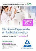 TÉCNICO/A ESPECIALISTA EN RADIODIAGNÓSTICO DEL SERVICIO EXTREMEÑO DE SALUD (SES). TEMARIO ESPECÍFICO VOLUMEN 3