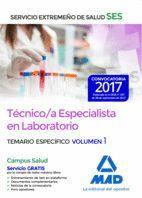TÉCNICO/A ESPECIALISTA EN LABORATORIO DEL SERVICIO EXTREMEÑO DE SALUD (SES). TEMARIO ESPECÍFICO VOLUMEN 1