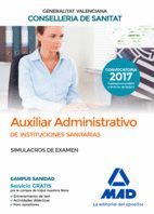 AUXILIAR ADMINISTRATIVO DE LA CONSELLERIA DE SANITAT DE LA GENERALITAT VALENCIANA. SIMULACROS DE EXAMEN