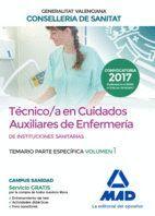 TÉCNICO EN CUIDADOS AUXILIARES DE ENFERMERÍA DE LA CONSELLERIA DE SANITAT DE LA GENERALITAT VALENCIANA. TEMARIO PARTE ESPECÍFICA VOLUMEN 1