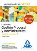 CUERPO DE GESTIÓN PROCESAL Y ADMINISTRATIVA DE LA ADMINISTRACIÓN DE JUSTICIA (TURNO LIBRE).TEMARIO VOLUMEN 2
