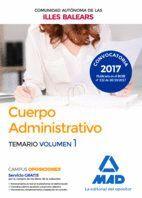 CUERPO ADMINISTRATIVO DE LA DE LA COMUNIDAD AUTÓNOMA DE LAS ILLES BALEARS. TEMARIO VOLUMEN 1