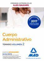 CUERPO ADMINISTRATIVO DE LA DE LA COMUNIDAD AUTÓNOMA DE LAS ILLES BALEARS. TEMARIO VOLUMEN 2