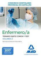 ENFERMERO/A DEL  CONSORCIO HOSPITALARIO PROVINCIAL DE CASTELLÓN. TEMARIO PARTE COMÚN Y TEST VOLUMEN 2 NORMATIVA GENERAL E INFORMÁTICA